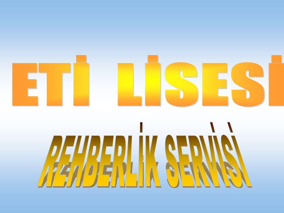 ETİ LİSESİ REHBERLİK SERVİSİ