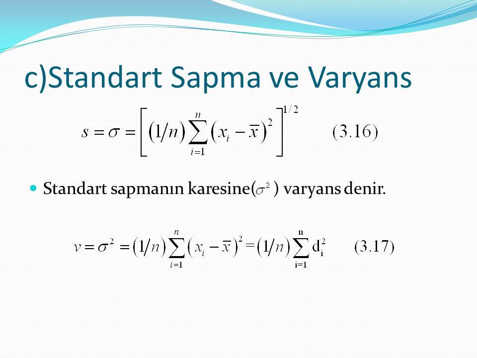 c)Standart Sapma ve Varyans
