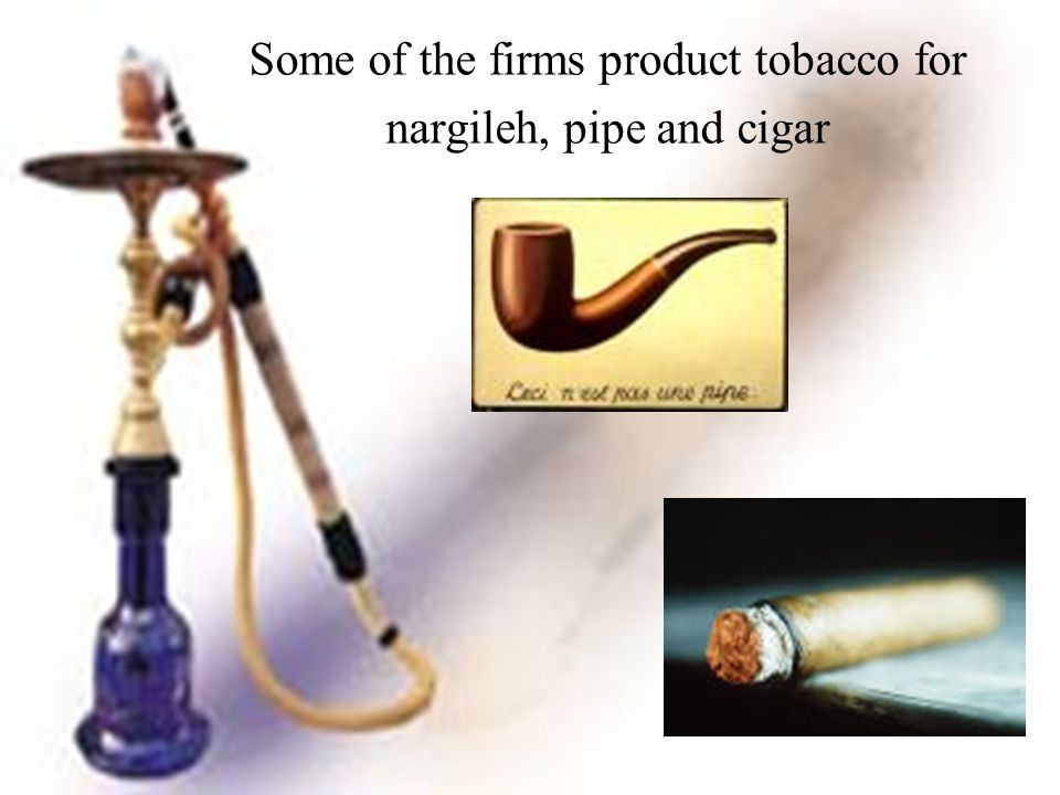 Some of the firms product tobacco for nargileh, pipe and cigar