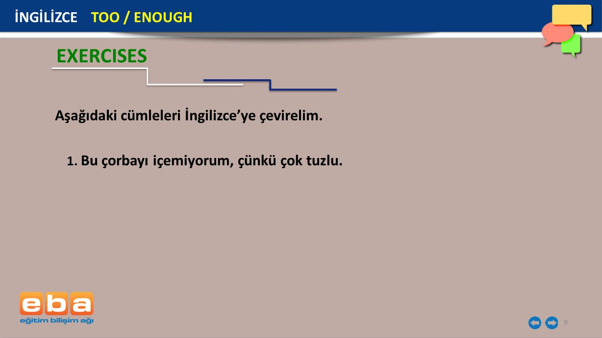 EXERCISES İNGİLİZCE TOO / ENOUGH