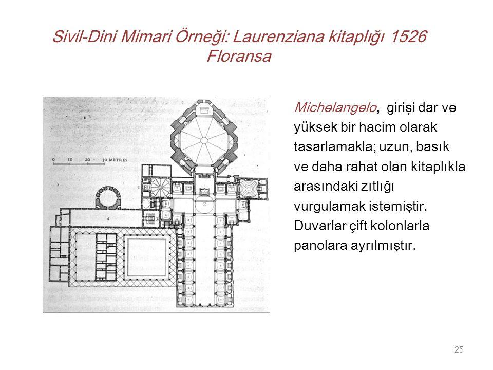 Sivil-Dini Mimari Örneği: Laurenziana kitaplığı 1526 Floransa