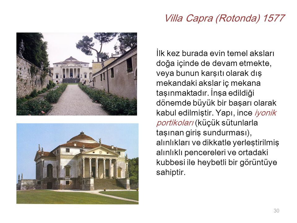 Villa Capra (Rotonda) 1577 İlk kez burada evin temel aksları