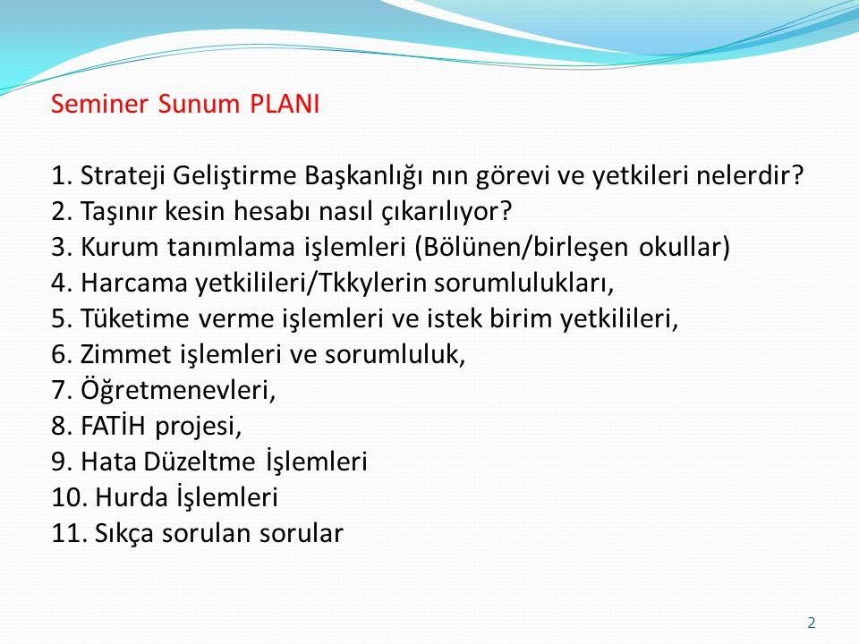 Seminer Sunum PLANI 1. Strateji Geliştirme Başkanlığı nın görevi ve yetkileri nelerdir.