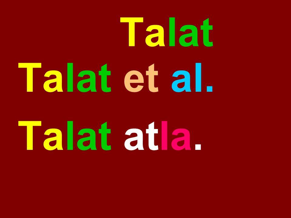 Talat Talat et al. Talat atla.