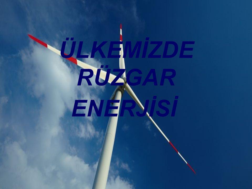 ÜLKEMİZDE RÜZGAR ENERJİSİ