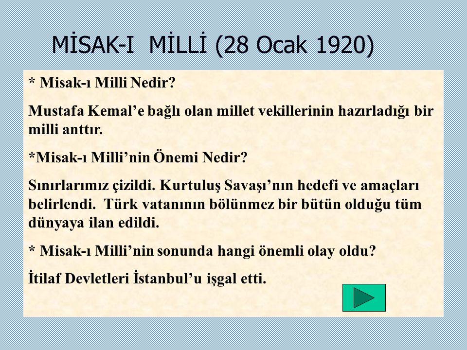 MİSAK-I MİLLİ (28 Ocak 1920) * Misak-ı Milli Nedir