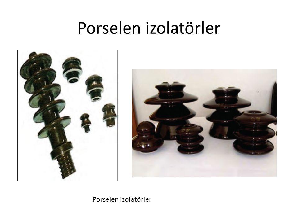 Porselen izolatörler Porselen izolatörler