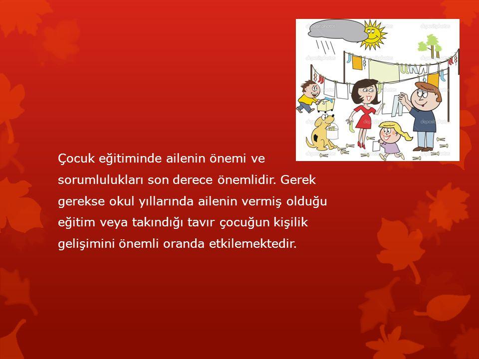 Çocuk eğitiminde ailenin önemi ve sorumlulukları son derece önemlidir