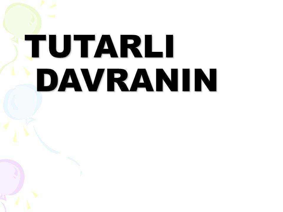 TUTARLI DAVRANIN