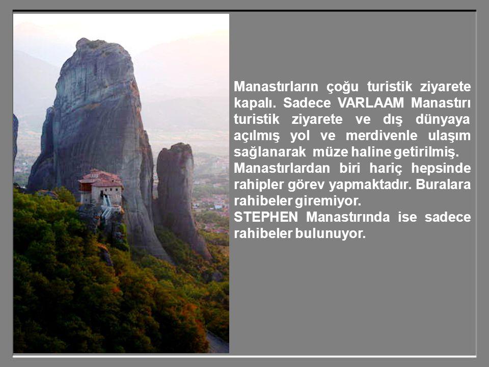 Manastırların çoğu turistik ziyarete kapalı