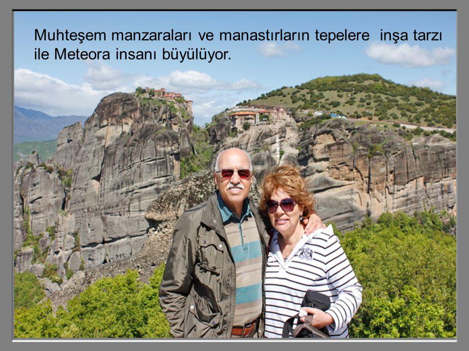 Muhteşem manzaraları ve manastırların tepelere inşa tarzı