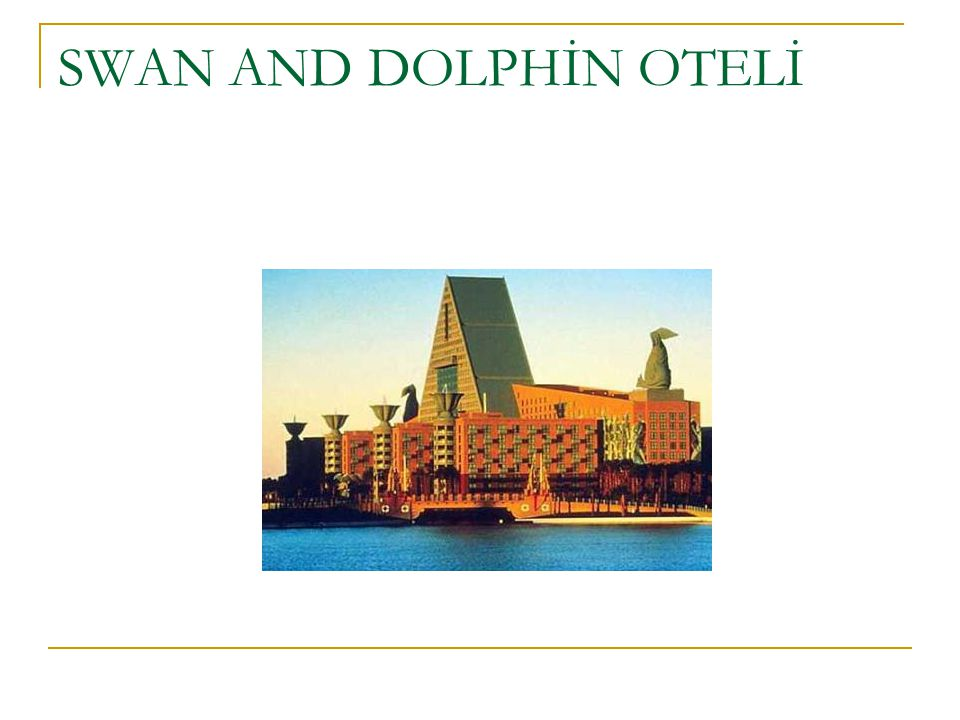 SWAN AND DOLPHİN OTELİ