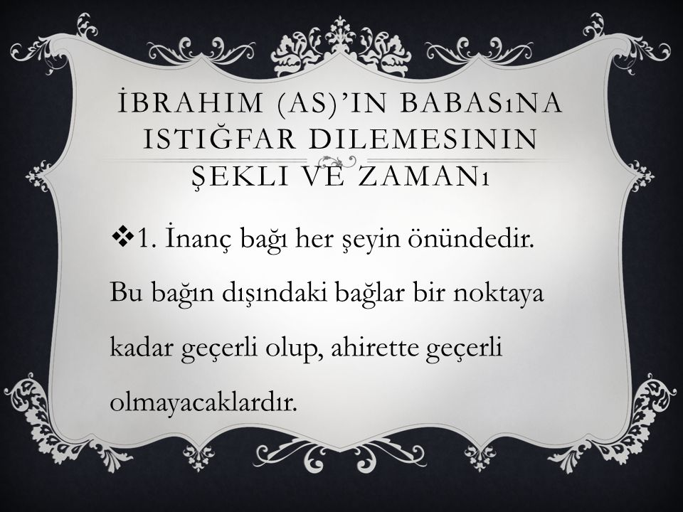 İbrahim (as)'in babasına istiğfar dilemesinin şekli ve zamanı