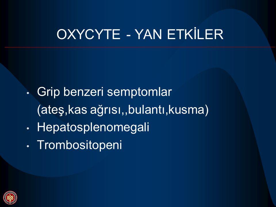 OXYCYTE - YAN ETKİLER Grip benzeri semptomlar