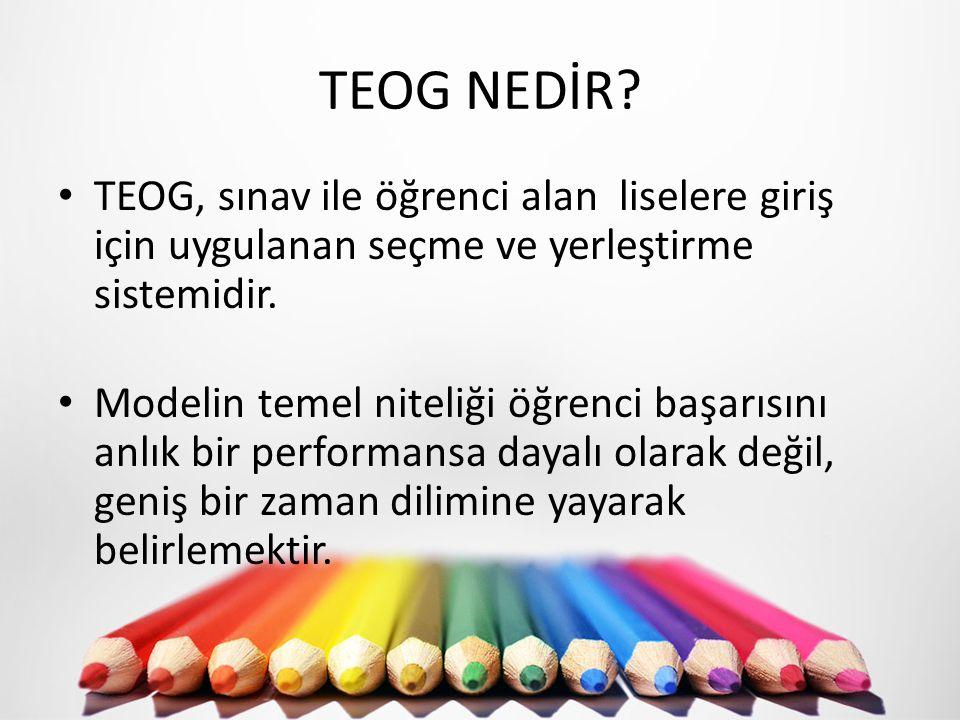 TEOG NEDİR TEOG, sınav ile öğrenci alan liselere giriş için uygulanan seçme ve yerleştirme sistemidir.