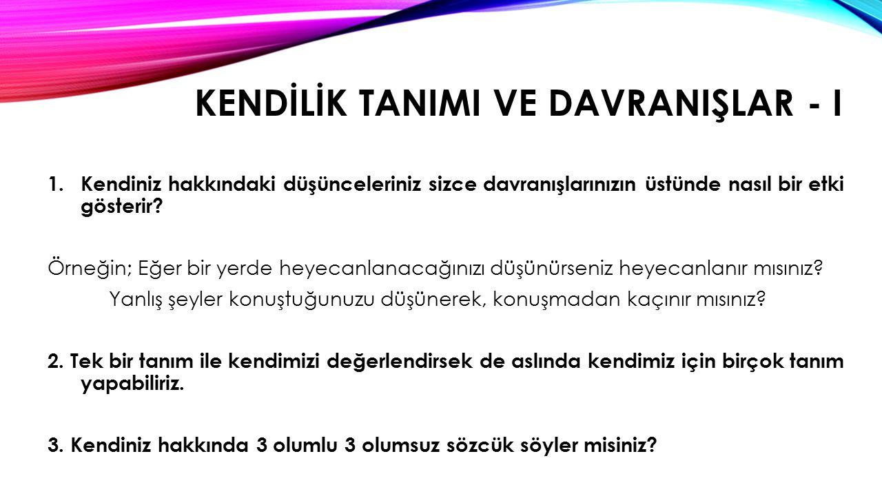 kendİLİK TANIMI VE DAVRANIŞLAR - I