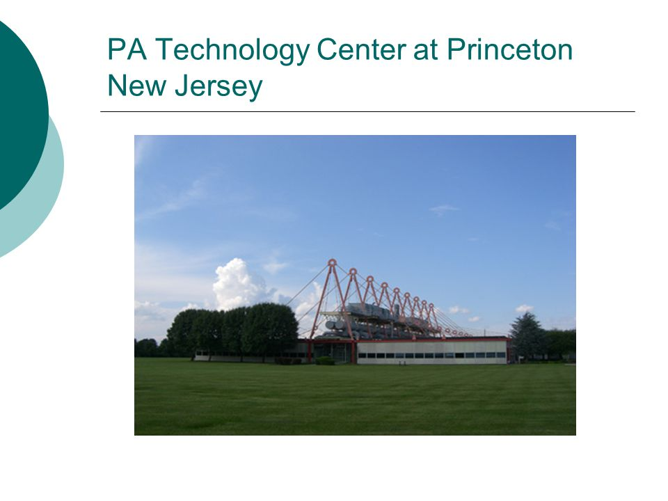 PA Technology Center at Princeton New Jersey