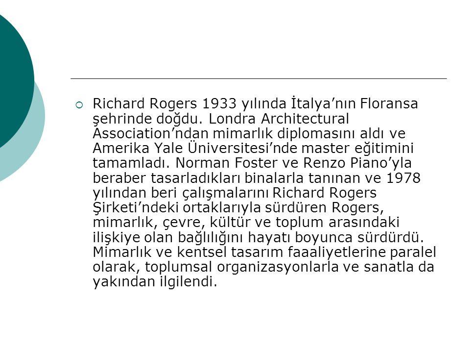 Richard Rogers 1933 yılında İtalya'nın Floransa şehrinde doğdu