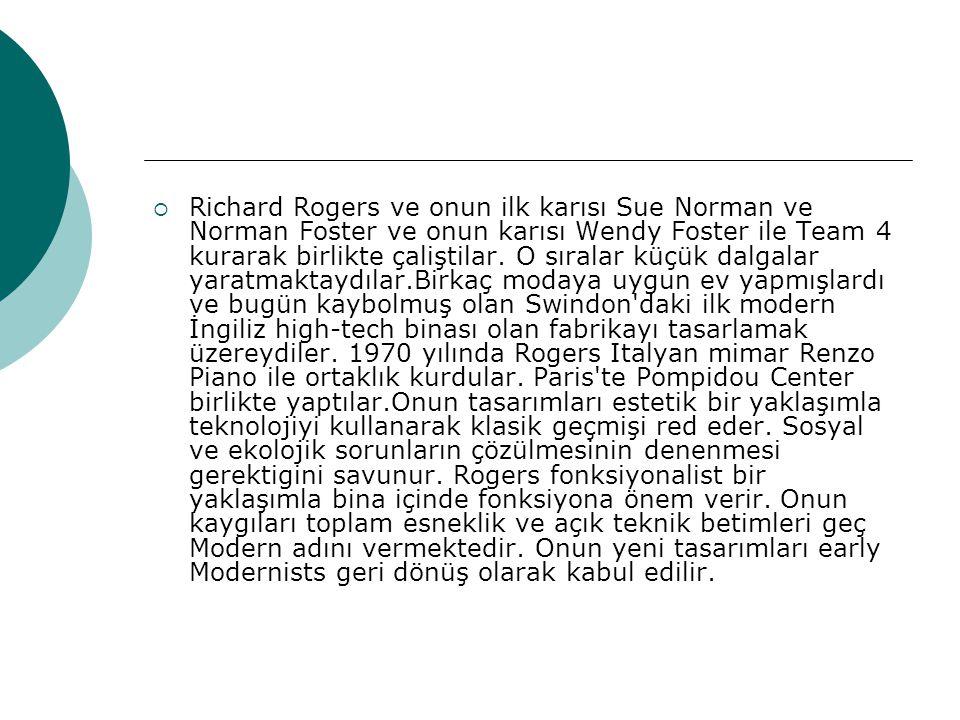 Richard Rogers ve onun ilk karısı Sue Norman ve Norman Foster ve onun karısı Wendy Foster ile Team 4 kurarak birlikte çaliştilar.