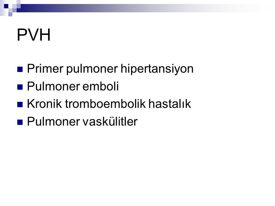 PVH Primer pulmoner hipertansiyon Pulmoner emboli