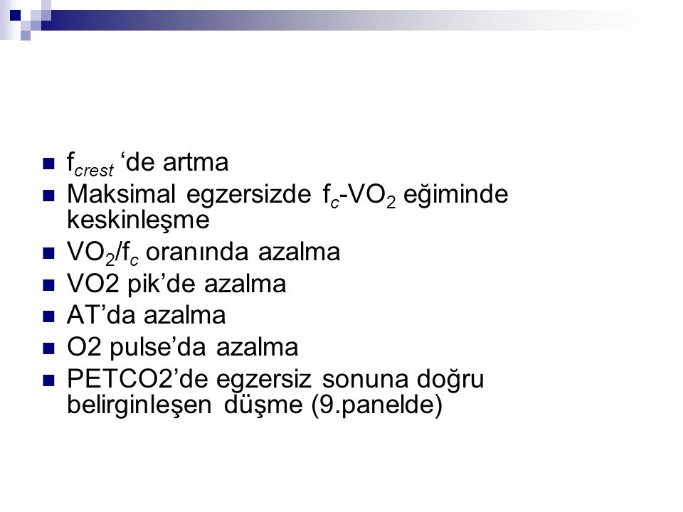 Maksimal egzersizde fc-VO2 eğiminde keskinleşme VO2/fc oranında azalma