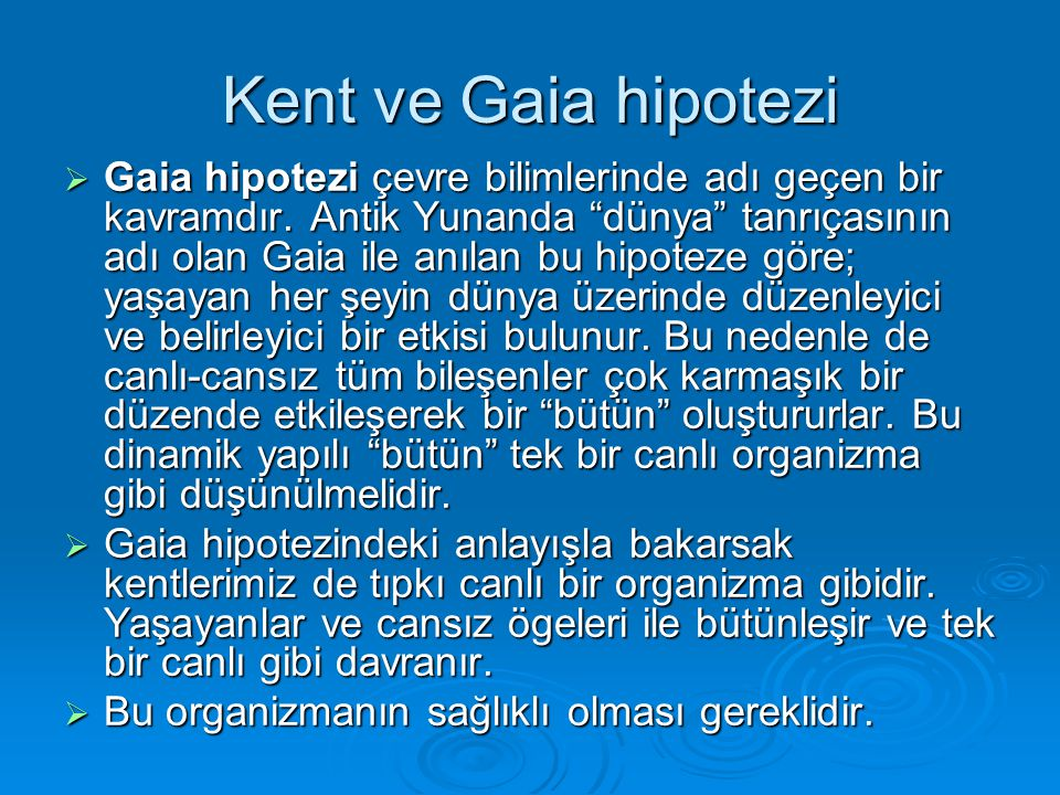 Kent ve Gaia hipotezi