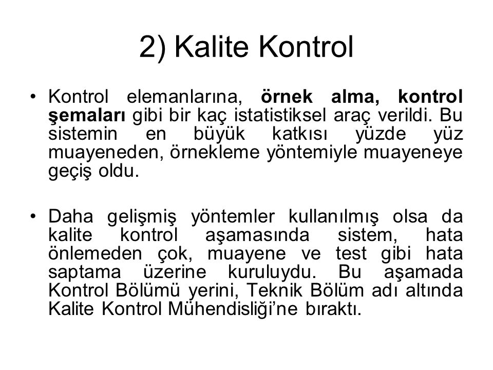 2) Kalite Kontrol