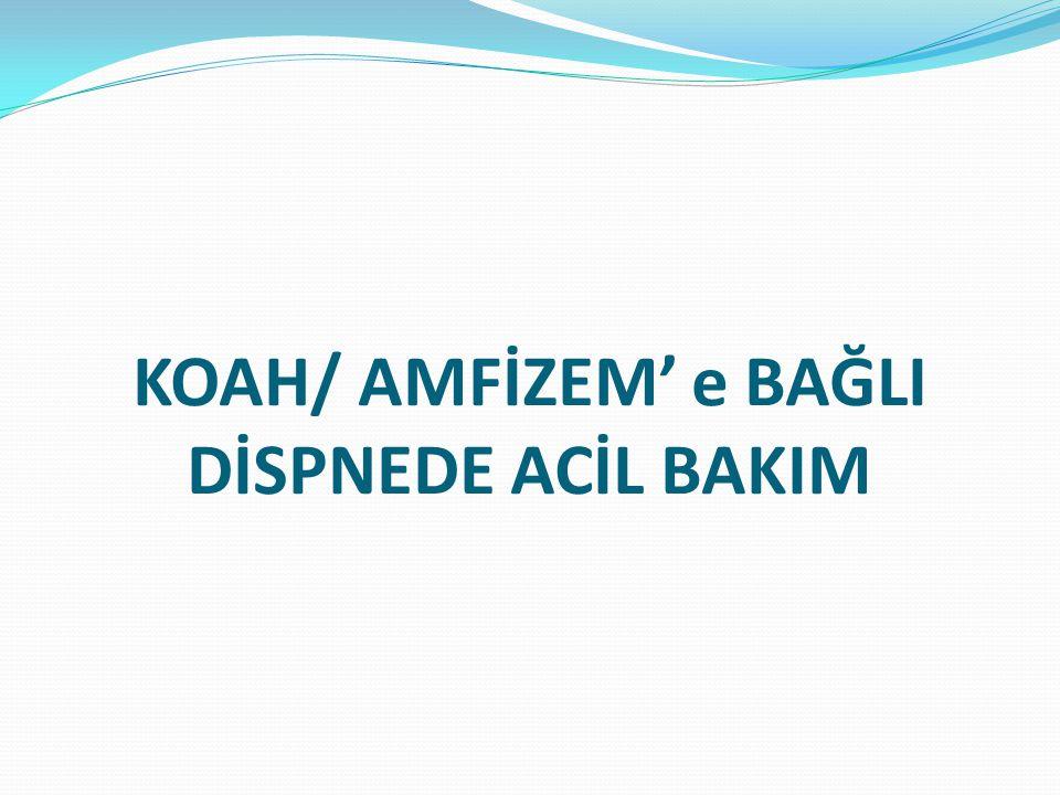 KOAH/ AMFİZEM' e BAĞLI DİSPNEDE ACİL BAKIM