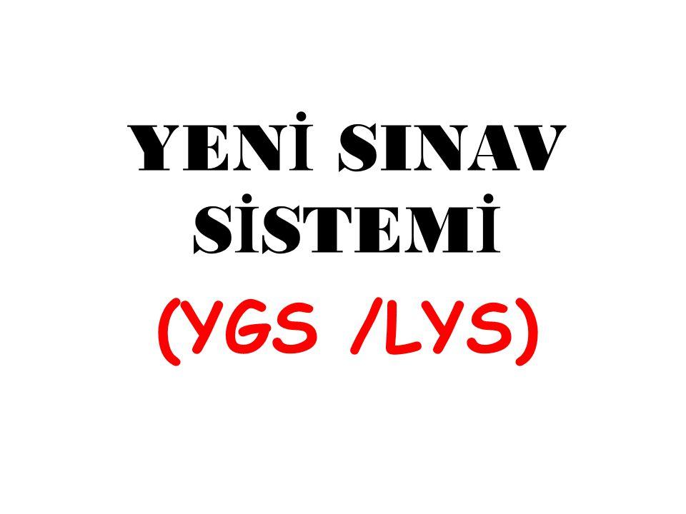 YENİ SINAV SİSTEMİ (YGS /LYS)