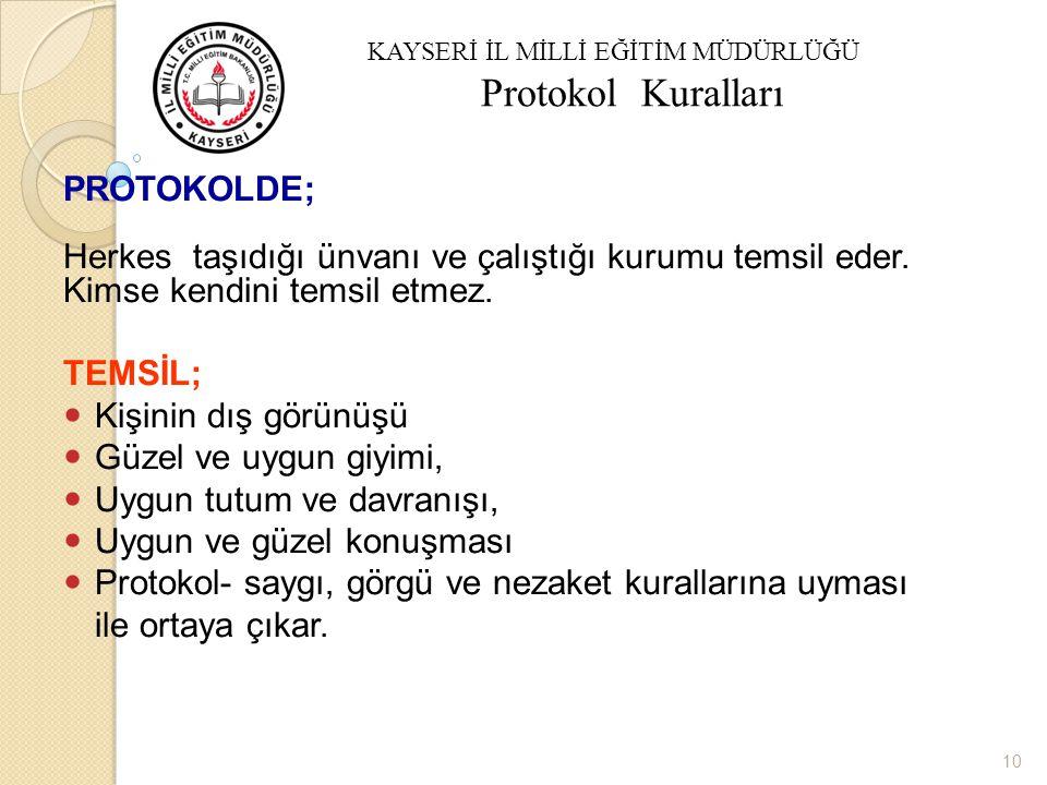 Protokol İlkeleri Protokol Kuralları PROTOKOLDE;