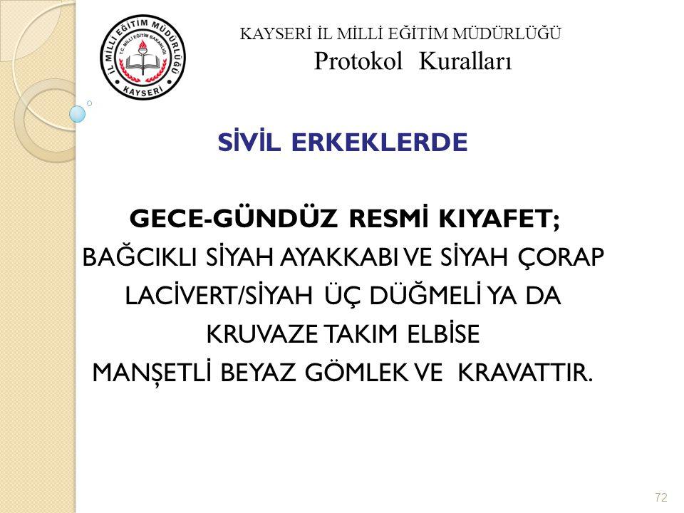 GECE-GÜNDÜZ RESMİ KIYAFET;