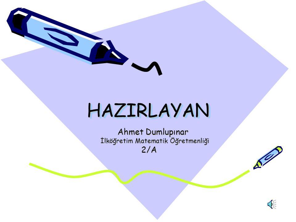 Ahmet Dumlupınar İlköğretim Matematik Öğretmenliği 2/A