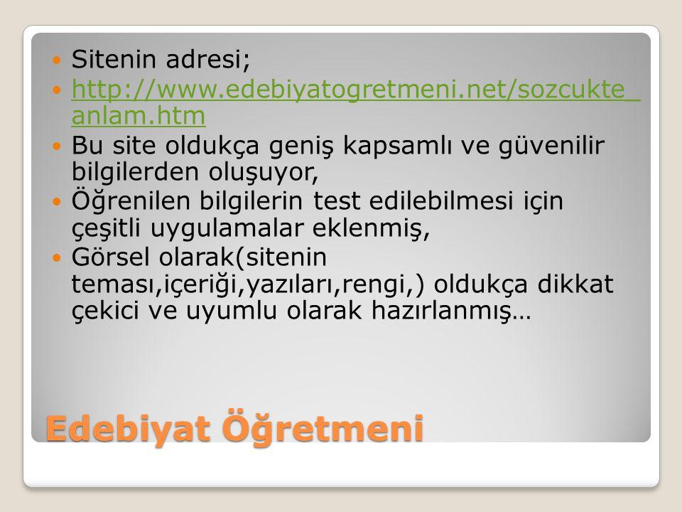 Edebiyat Öğretmeni Sitenin adresi;