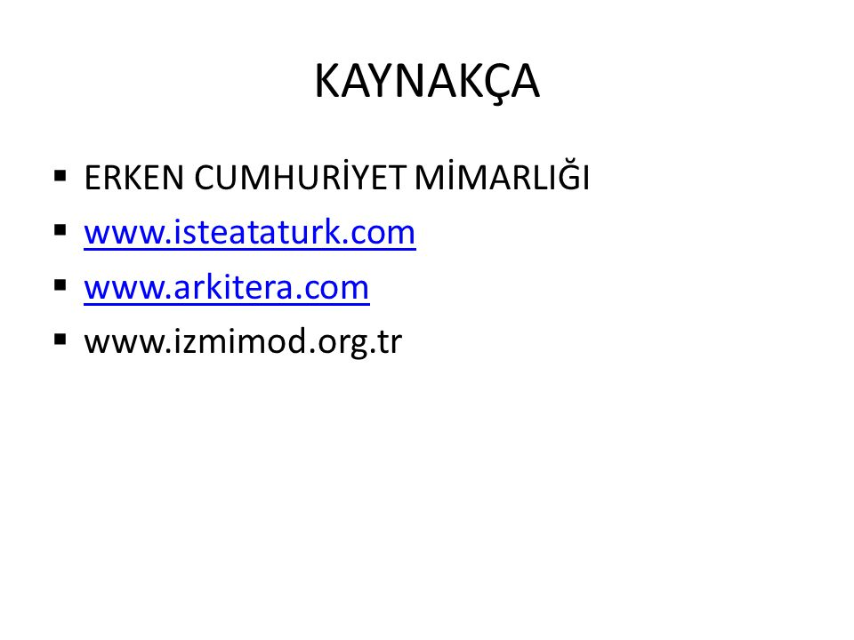 KAYNAKÇA ERKEN CUMHURİYET MİMARLIĞI www.isteataturk.com