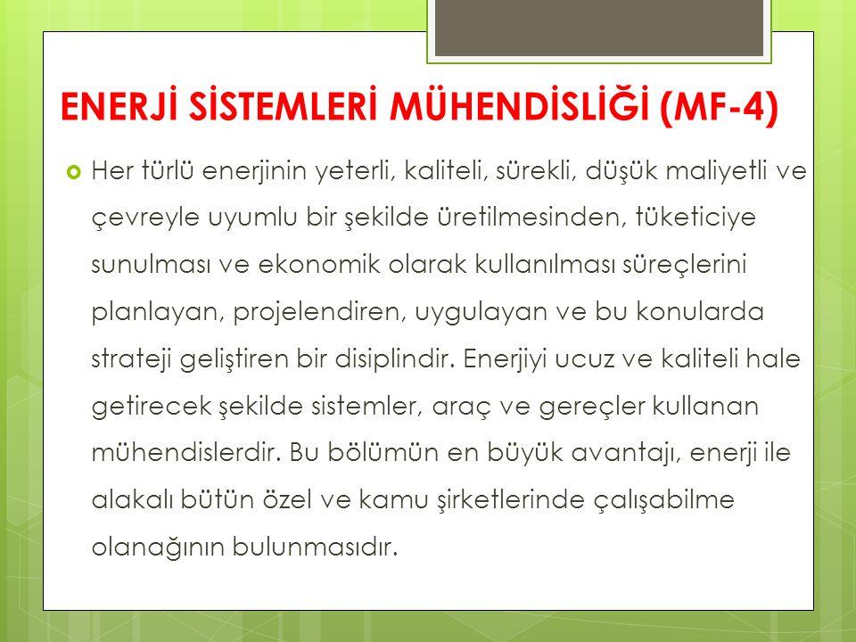 ENERJİ SİSTEMLERİ MÜHENDİSLİĞİ (MF-4)