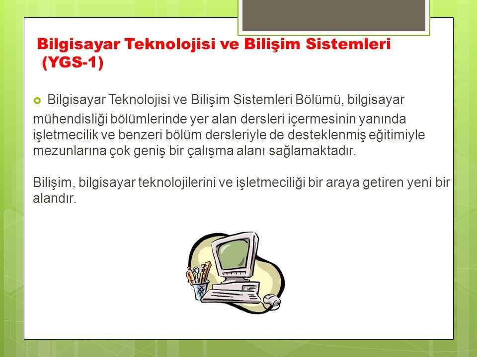 Bilgisayar Teknolojisi ve Bilişim Sistemleri (YGS-1)