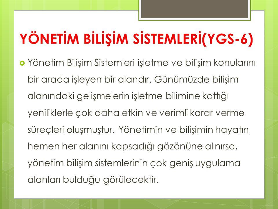 YÖNETİM BİLİŞİM SİSTEMLERİ(YGS-6)