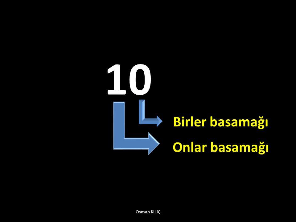 10 Birler basamağı Onlar basamağı Osman KILIÇ