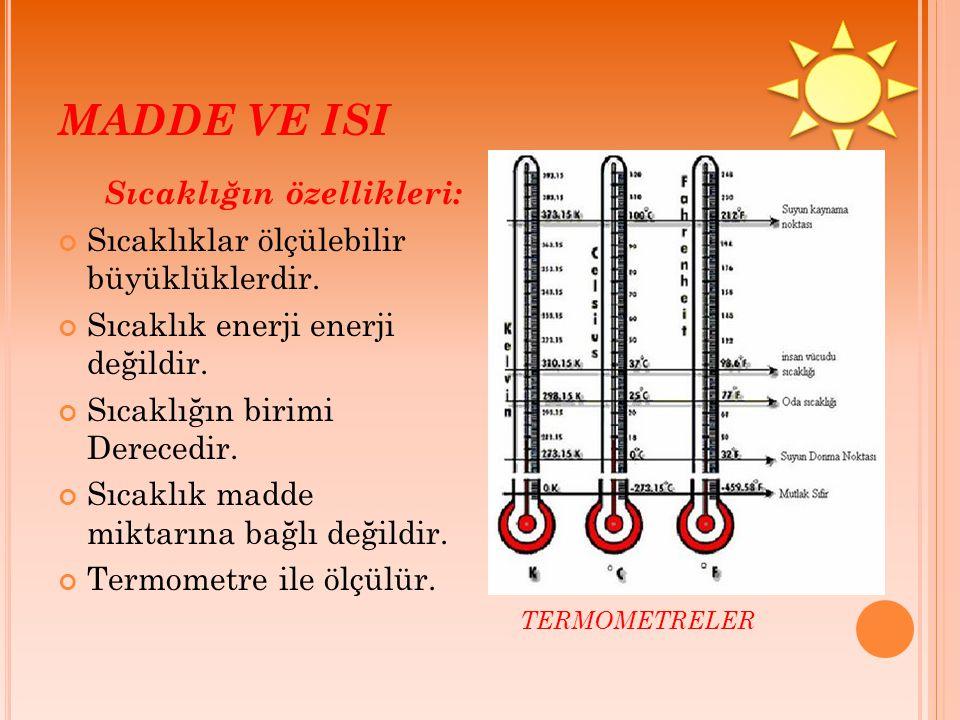 MADDE VE ISI Sıcaklığın özellikleri: