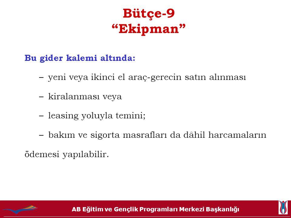 Bütçe-9 Ekipman Bu gider kalemi altında: