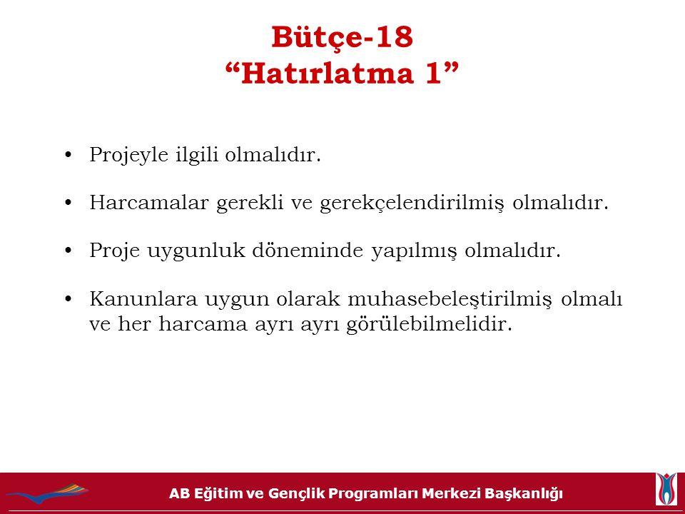 Bütçe-18 Hatırlatma 1 Projeyle ilgili olmalıdır.