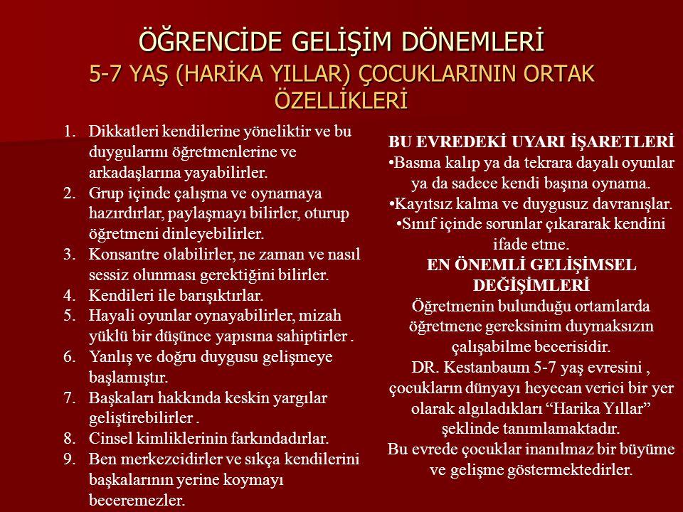 ÖĞRENCİDE GELİŞİM DÖNEMLERİ 5-7 YAŞ (HARİKA YILLAR) ÇOCUKLARININ ORTAK ÖZELLİKLERİ
