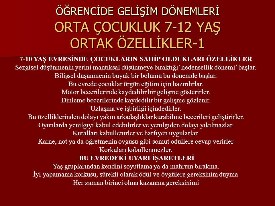 ÖĞRENCİDE GELİŞİM DÖNEMLERİ ORTA ÇOCUKLUK 7-12 YAŞ ORTAK ÖZELLİKLER-1