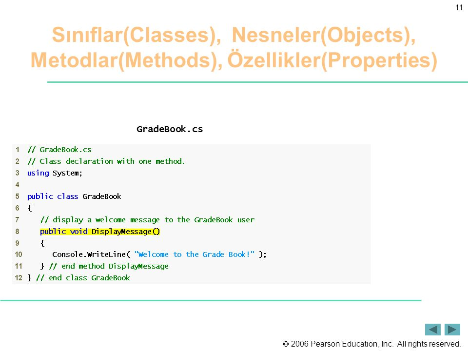 Sınıflar(Classes), Nesneler(Objects), Metodlar(Methods), Özellikler(Properties)