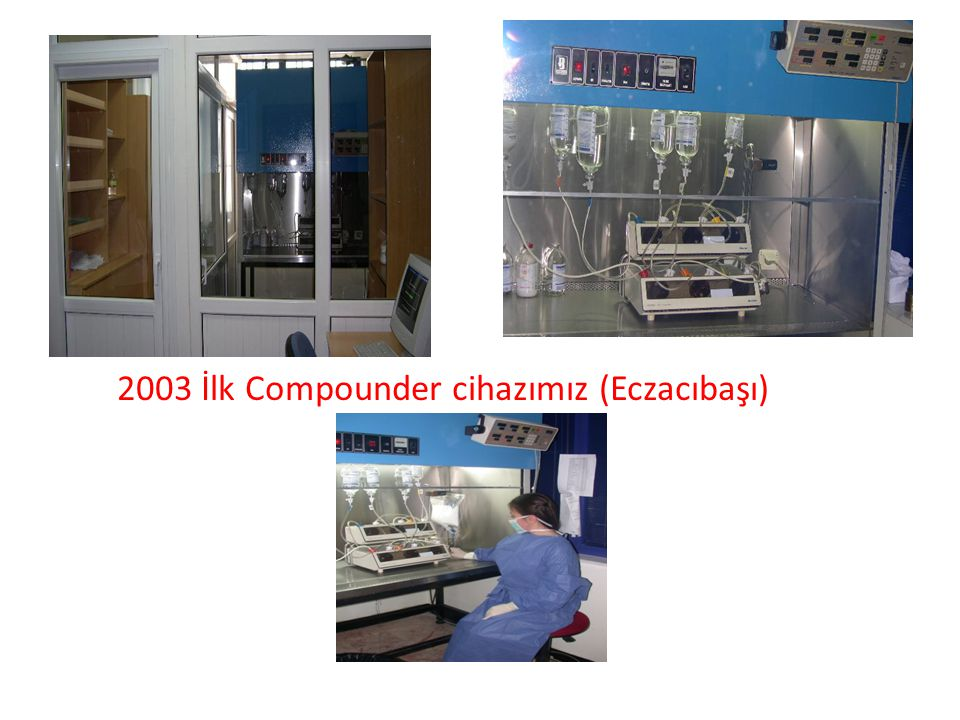 2003 İlk Compounder cihazımız (Eczacıbaşı)