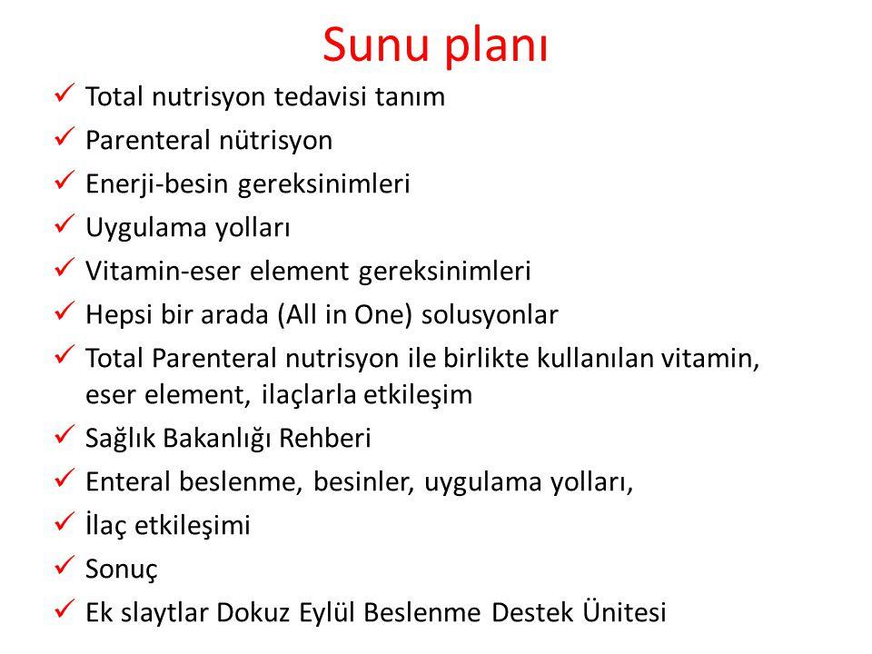 Sunu planı Total nutrisyon tedavisi tanım Parenteral nütrisyon
