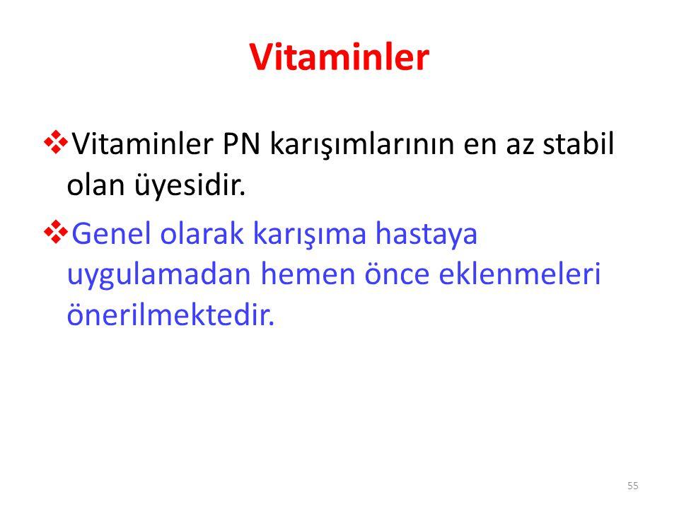 Vitaminler Vitaminler PN karışımlarının en az stabil olan üyesidir.
