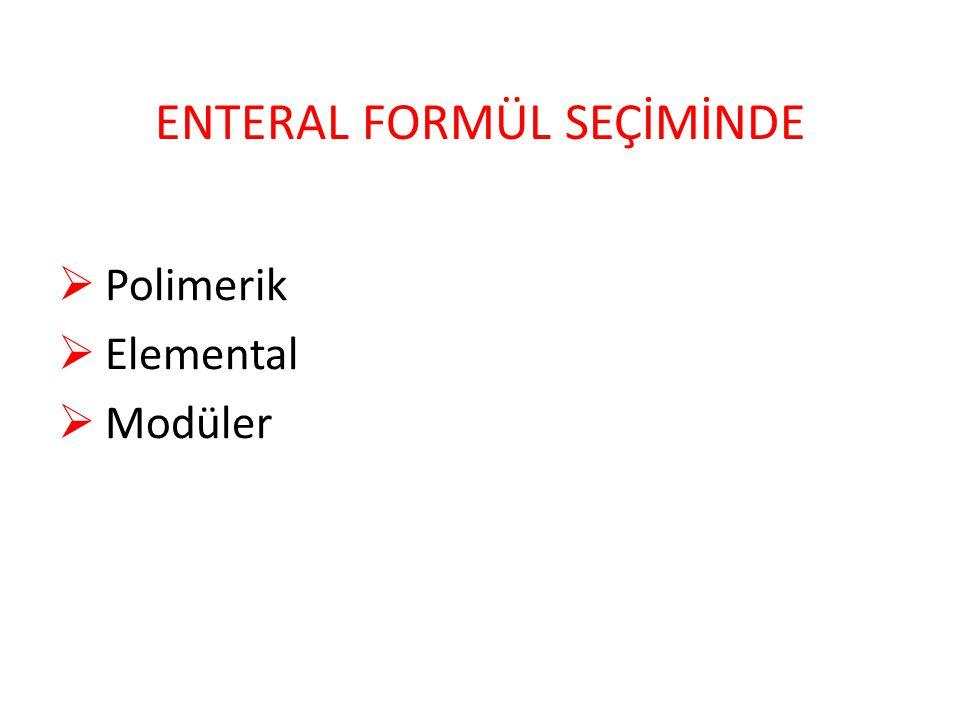 ENTERAL FORMÜL SEÇİMİNDE