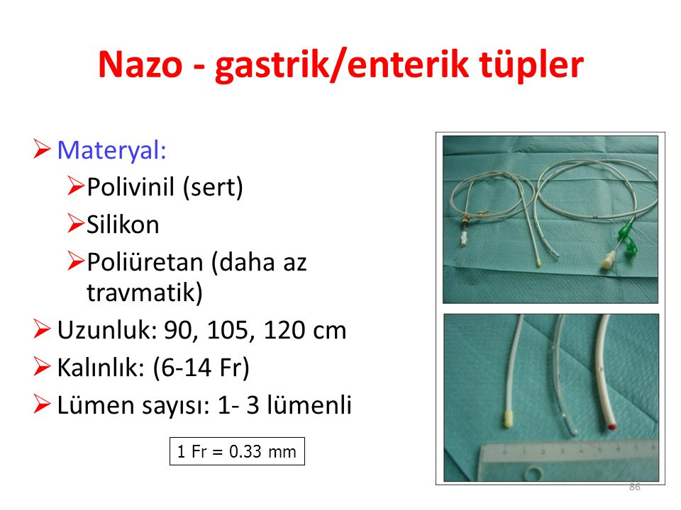 Nazo - gastrik/enterik tüpler