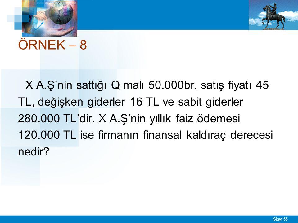 CEVAP – 8 Q(P-V) - F FKD = -------------------- Q(P-V) - F - I